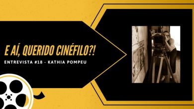 Photo of What's up, dear movie buff ?!  – Our interview column |  Part 18: Kathia Pompeu